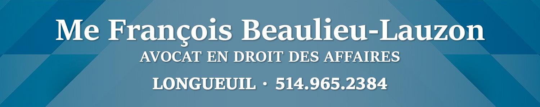 Me François Beaulieu-Lauzon, Avocat, Droit des Affaires