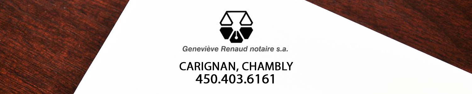 Notaire Geneviève Renaud - Chambly et Carignan